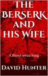 The Berserk and his Wife - David Hunter