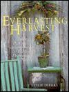 Everlasting Harvest: Making Distinctive Arrangements & Elegant Decorations from Nature - Leslie Dierks