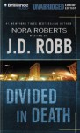 Divided in Death (In Death, #18) - J.D. Robb