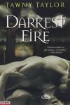Darkest Fire - Tawny Taylor