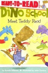 Dino School: Meet Teddy Rex! - Bonnie Williams, John Gordon