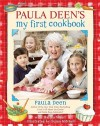 Paula Deen's My First Cookbook - Paula H. Deen, Susan Mitchell, Martha Nesbit