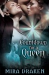 Countdown for a Queen - Mira Draken