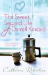 The Sweet Second Life of Darrell Kincaid - Catherine Robertson
