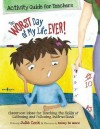 Worst Day of My Life Ever! Activity Guide for Teachers: Classroom Ideas for Teaching the Skills of Listening and Following Instructions - Julia Cook, Kelsey De Weerd