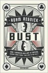 Bust - Adam Resnick, Todd Gold