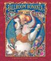 Ballroom Bonanza: A Hidden Pictures ABC Book - Stephen Harris, Stephen Harris