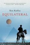 Equilateral: A Novel - Ken Kalfus