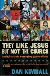 They Like Jesus But Not the Church: Insights from Emerging Generations - Dan Kimball