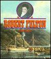 Robert Fulton - Elaine Landau