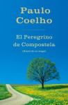 El peregrino de Compostela (Diario de un mago) (Spanish Edition) - Paulo Coelho