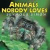 Animals Nobody Loves - Seymour Simon
