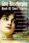 Good housekeeping book of short stories - Eva Ibbotson, Anne Tyler, Alison Lurie, Penelope Lively, Maeve Binchy, Ruth Rendell, Rose Tremain, Lesley Glaister, Doris Lessing, Philippa Gregory, Clare Boylan, William Trevor, Helen Simpson, Gillian Tindall, Angela Huth, Elizabeth Tallent, Pat Roberts Cairns, Edna O'Br