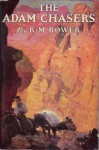 The Adam Chasers - B.M. Bower
