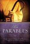 His Parables: The Most Moving Words Ever Written about the Parables of Jesus - Integrity Publishers