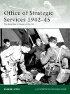 Office of Strategic Services 1942-45: The World War II Origins of the CIA - Eugene Liptak, Richard Hook