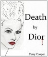 Death by Dior - Terry Cooper