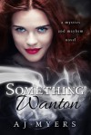Something Wanton - A.J. Myers