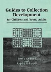 Guides to Collection Development for Children and Young Adults - John T. Gillespie