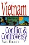 Vietnam Conflict & Controversy - Paul Elliott