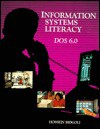Information Systems Literacy DOS 6: 0 - Hossein Bidgoli
