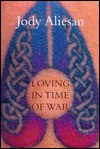 Loving in Time of War - Jody Aliesan