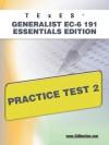 TExES Generalist EC-6 191 Essentials Edition Practice Test 2 - Sharon Wynne