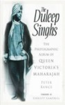 The Duleep Singhs: The Photograph Album of Queen Victoria's Maharajah - Peter Bance
