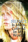 Silence Is Multi-Colored In My World - Red Haircrow