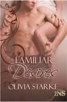 Familiar Desires - Olivia Starke