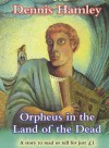 Orpheus In The Land Of The Dead (Everystory) - Dennis Hamley, Stuart Robertson