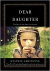 Dear Daughter: The Best of the Dear Leta Letters - Heather B. Armstrong