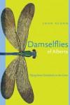 Damselflies of Alberta: Flying Neon Toothpicks in the Grass - John Acorn