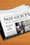 Not Guilty: Are the Acquitted Innocent? - Daniel Givelber, Amy Farrell, T. Denean Sharpley-Whiting