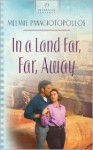 In a Land Far, Far Away - Melanie Panagiotopoulos