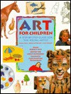Art for Children: A Step-By-Step Guide for the Young Artist (Art for Children (Numbered Booksales)) - Diana Craig, Moira Butterfield, Lynsy Pinsent