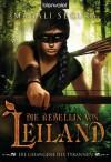 Die Rebellin von Leiland 3: Die Gefangene des Tyrannen (German Edition) - Magali Ségura, Maike Claußnitzer