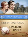 Das rote Band (Greystone Saga, #2) - Dana Graham