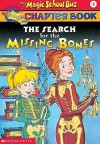 The Search for the Missing Bones (A Magic School Bus Science Chapter Book #2) - Eva Moore, Ted Enik
