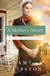 A Mother's Secret - Amy Clipston
