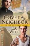 Covet Thy Neighbor - L.A. Witt