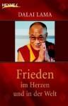 Frieden Im Herzen Und In Der Welt - Dalai Lama XIV
