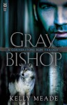 Gray Bishop - Kelly Meade, Kelly Meding