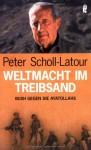 Weltmacht Im Treibsand - Peter Scholl-Latour