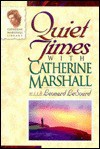 Quiet Times With Catherine Marshall (Catherine Marshall Library) - Catherine Marshall