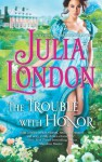 The Trouble with Honor (Mills & Boon M&B) - Julia London