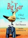 The Big Year: A Tale of Man, Nature, and Fowl Obsession (Audio) - Mark Obmascik, Del Roy