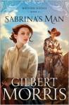 Sabrina's Man - Gilbert Morris