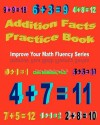 Addition Facts Practice Book: Improve Your Math Fluency Series - Chris McMullen