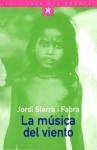 La Música Del Viento - Jordi Sierra i Fabra